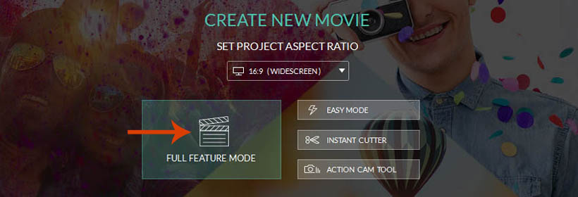 Open video editing software and Select Full Feature Mode