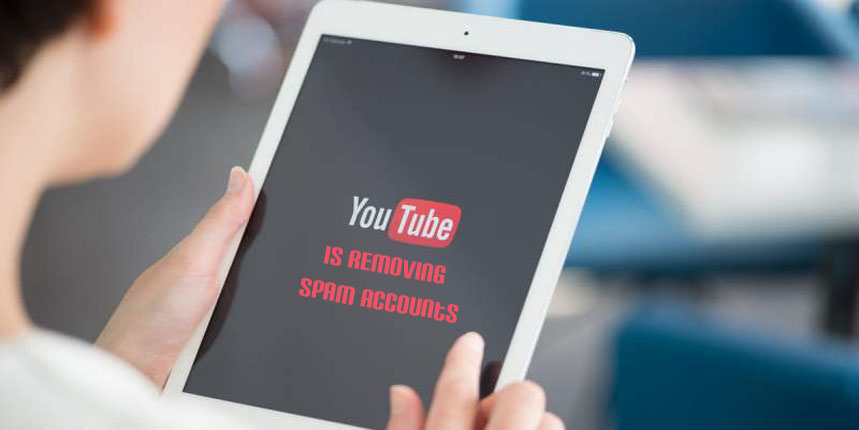YouTube is Removing Spam Accounts